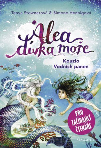 Alea - dívka moře: Kouzlo Vodních panen (pro začínající čtenáře) - Tanya Stewnerová - e-kniha