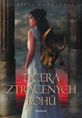 Dcera ztracených bohů - Alžběta Komrsková - e-kniha